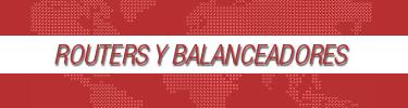 Routers y Balanceadores