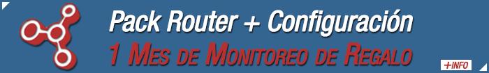 Pack Router + Configuración - 1 mes de monitoreo de regalo
